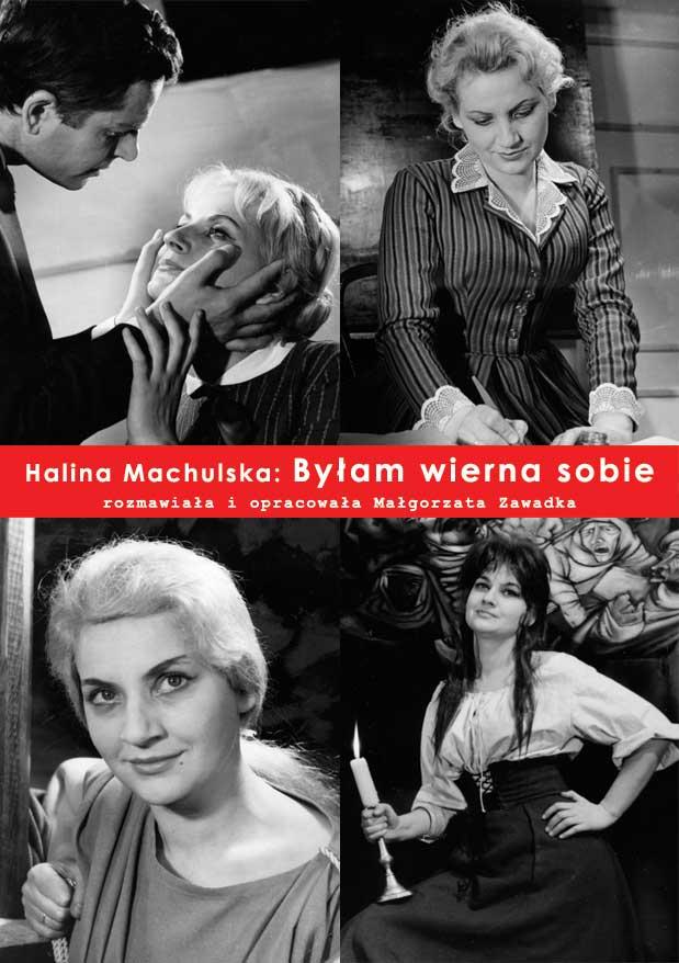 Halina Machulska: byłam wierna sobie